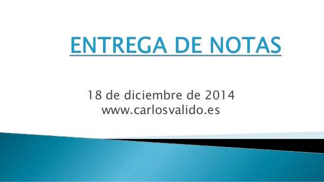 18 de diciembre de 2014 www.carlosvalido.es