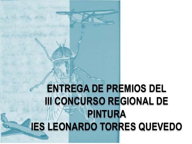 ENTREGA DE PREMIOS DELIII CONCURSO REGIONAL DEPINTURAIES LEONARDO TORRES QUEVEDO