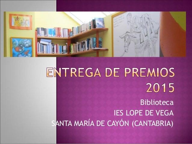 Biblioteca IES LOPE DE VEGA SANTA MARÍA DE CAYÓN (CANTABRIA)