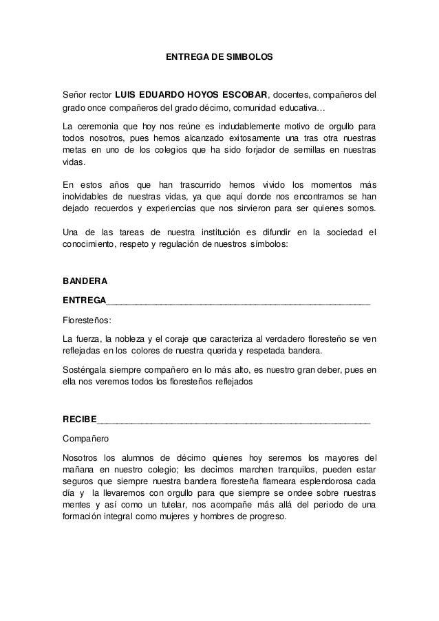 ENTREGA DE SIMBOLOS  Señor rector LUIS EDUARDO HOYOS ESCOBAR, docentes, compañeros del  grado once compañeros del grado dé...