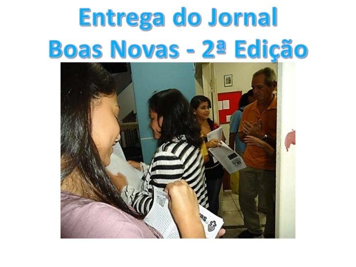 Entrega do Jornal Boas Novas - 2ª Edição<br />