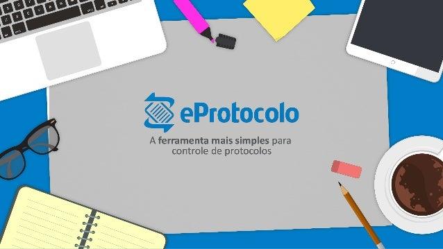 O que é o eProtocolo? Plataforma online especializada na emissão e gestão de protocolos de documentos e processos para emp...