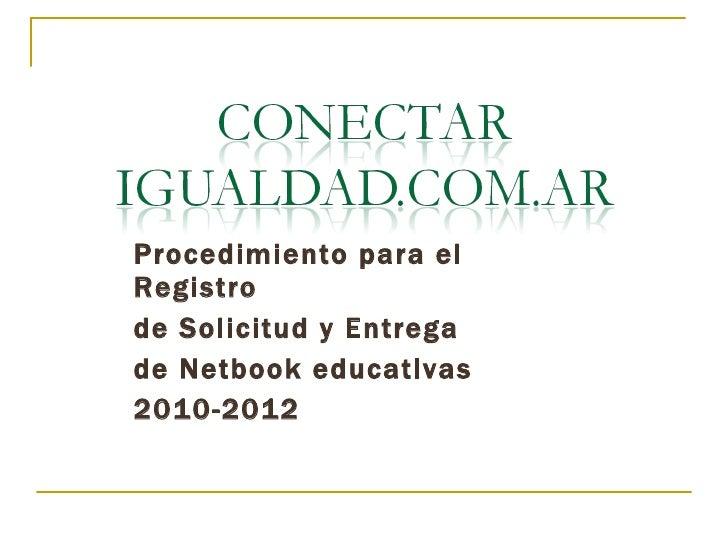 Procedimiento para el Registro  de Solicitud y Entrega  de Netbook educativas 2010-2012