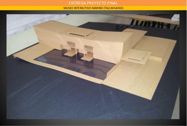 ENTREGA PROYECTO FINAL MUSEO INTERACTIVO MARINO (TALCAHUANO)