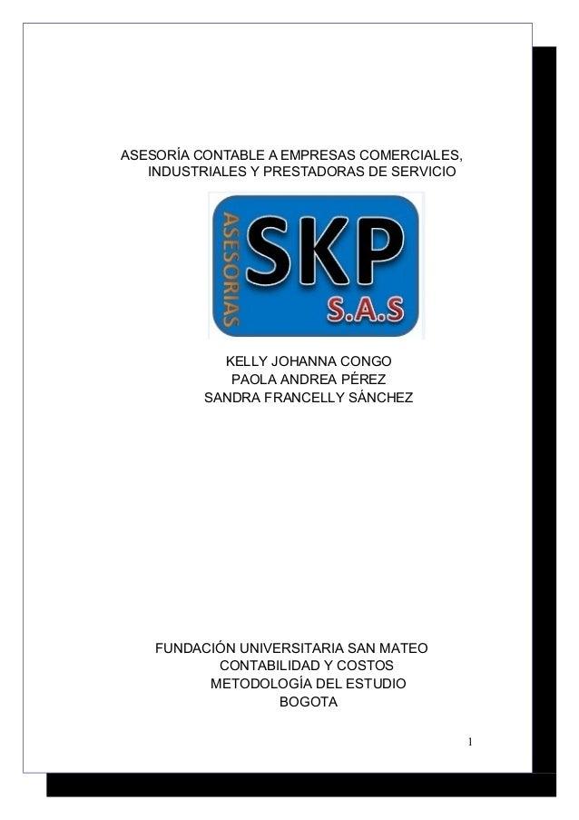 ASESORÍA CONTABLE A EMPRESAS COMERCIALES,   INDUSTRIALES Y PRESTADORAS DE SERVICIO            KELLY JOHANNA CONGO         ...