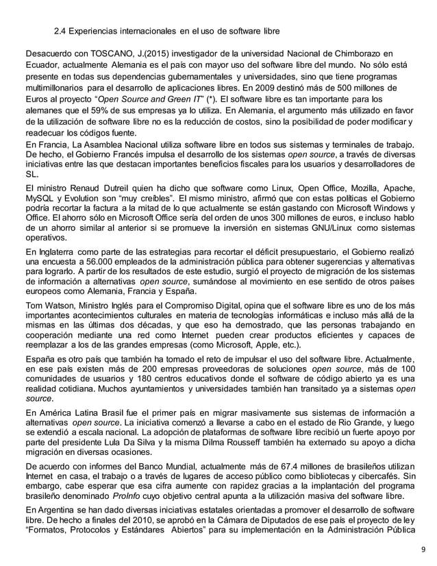 2.4 Experiencias internacionales en el uso de software libre Desacuerdo con TOSCANO, J.(2015) investigador de la universid...