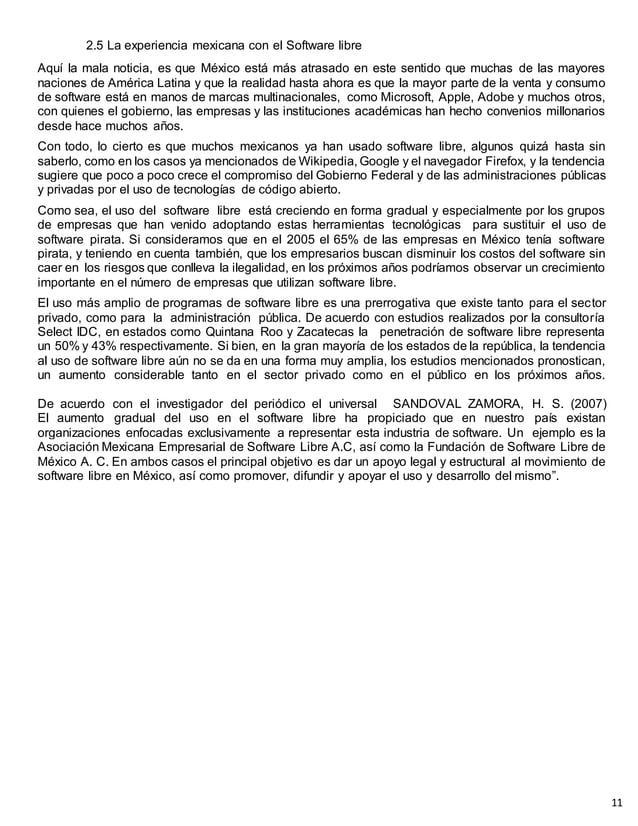 2.5 La experiencia mexicana con el Software libre Aquí la mala noticia, es que México está más atrasado en este sentido qu...