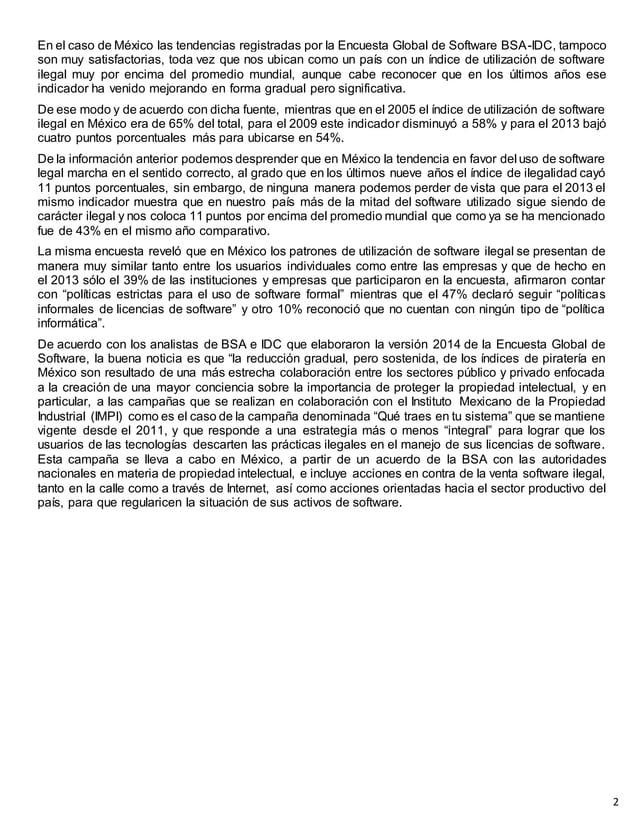 En el caso de México las tendencias registradas por la Encuesta Global de Software BSA-IDC, tampoco son muy satisfactorias...
