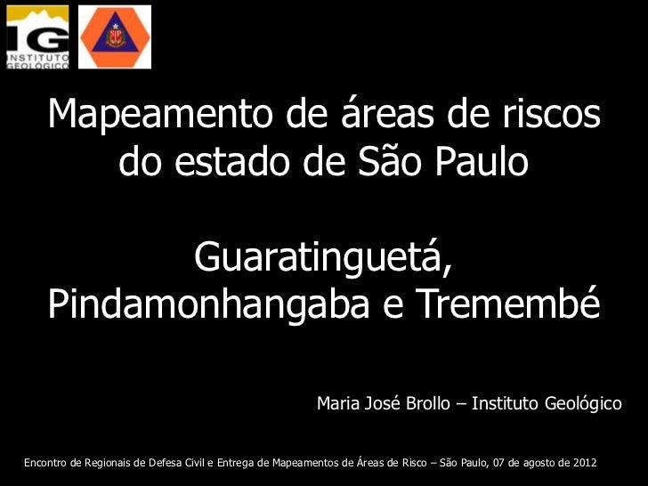 Mapeamento de áreas de riscos       do estado de São Paulo           Guaratinguetá,    Pindamonhangaba e Tremembé         ...