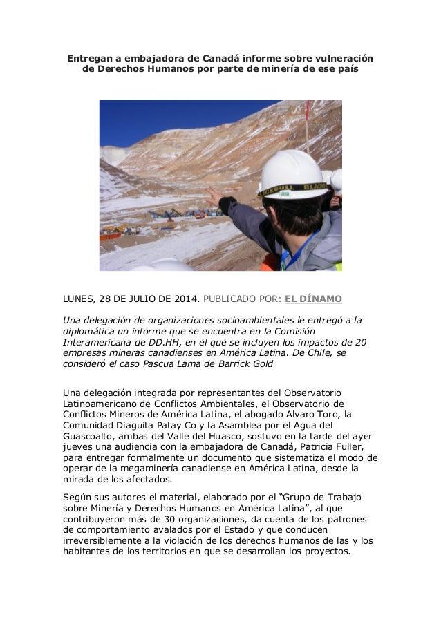 Entregan a embajadora de Canadá informe sobre vulneración de Derechos Humanos por parte de minería de ese país LUNES, 28 D...