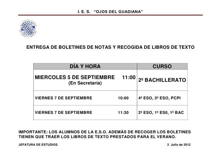 """I. E. S. """"OJOS DEL GUADIANA""""   ENTREGA DE BOLETINES DE NOTAS Y RECOGIDA DE LIBROS DE TEXTO                       DÍA Y HOR..."""