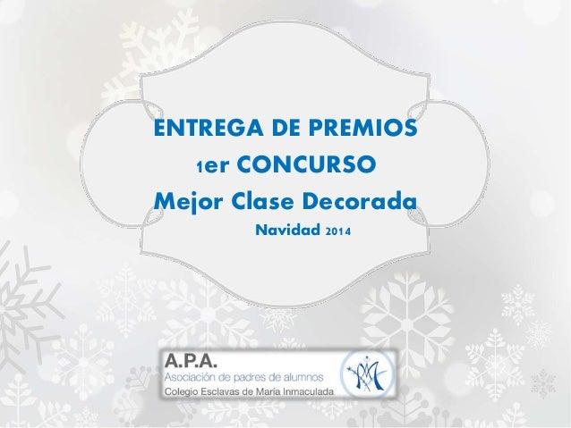 ENTREGA DE PREMIOS 1er CONCURSO Mejor Clase Decorada Navidad 2014