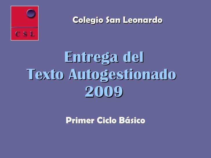 Entrega del Texto Autogestionado  2009 Primer Ciclo Básico Colegio San Leonardo
