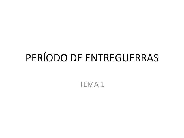 PERÍODO DE ENTREGUERRASTEMA 1