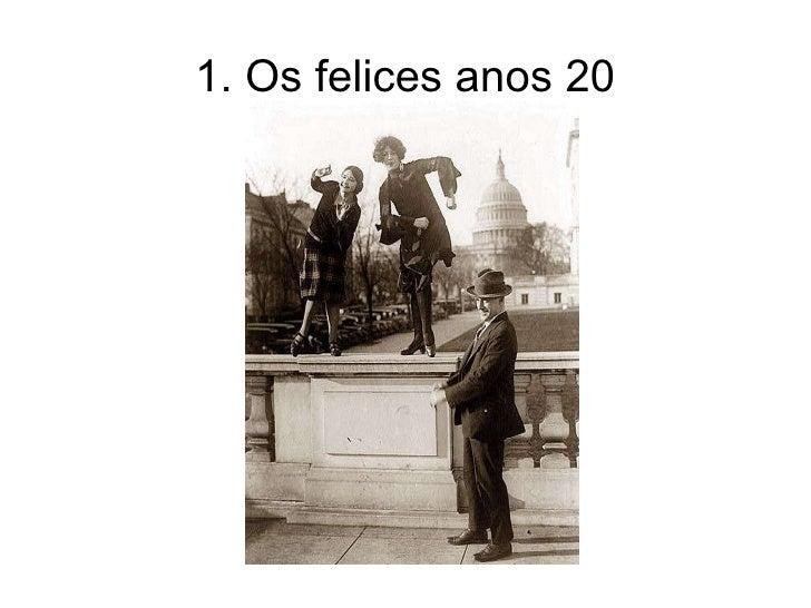 1. Os felices anos 20