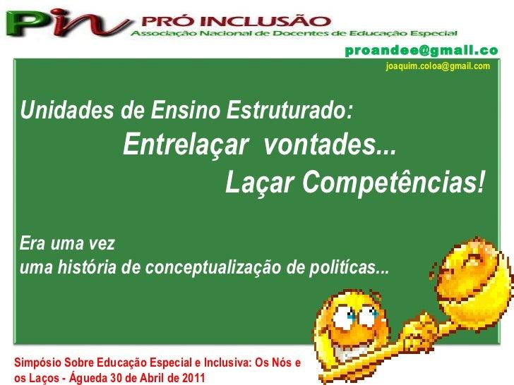 [email_address] Simpósio Sobre Educação Especial e Inclusiva: Os Nós e os Laços - Águeda 30 de Abril de 2011 [email_addres...