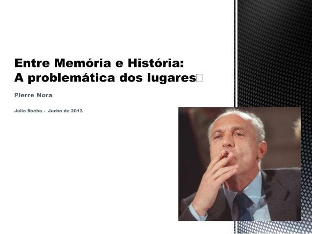 Pierre Nora Júlio Rocha - Junho de 2013