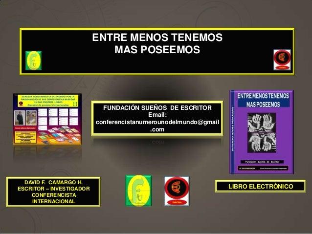 ENTRE MENOS TENEMOS                             MAS POSEEMOS                            FUNDACIÓN SUEÑOS DE ESCRITOR      ...