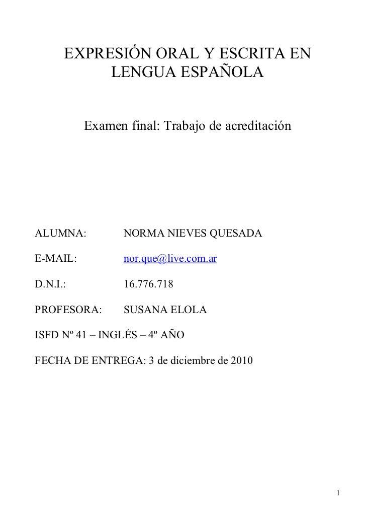EXPRESIÓN ORAL Y ESCRITA EN           LENGUA ESPAÑOLA          Examen final: Trabajo de acreditaciónALUMNA:          NORMA...