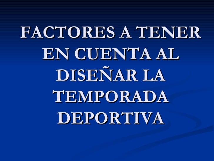 FACTORES A TENER ENCUENTA EN LA TEMPORADA      DEPORTIVA   Situación actual del rendimiento: Posible    lesión anterior, ...