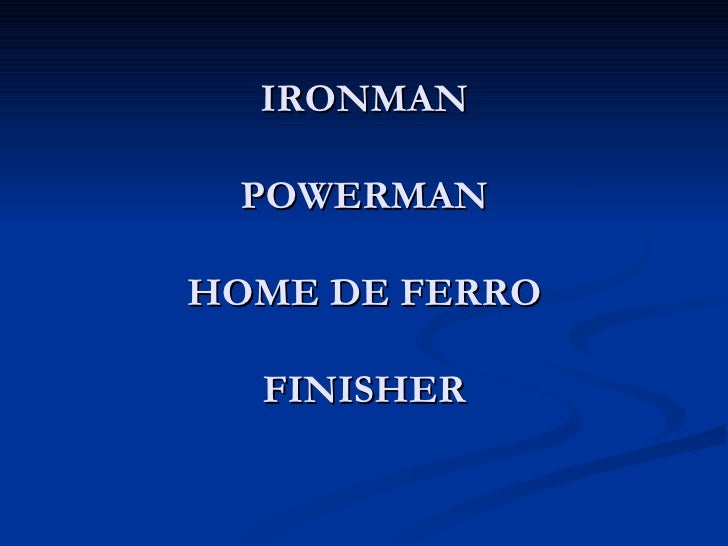 IRONMAN POWERMANHOME DE FERRO  FINISHER