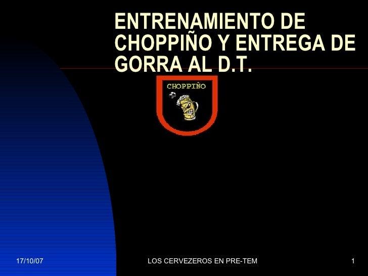 ENTRENAMIENTO DE CHOPPIÑO Y ENTREGA DE GORRA AL D.T.