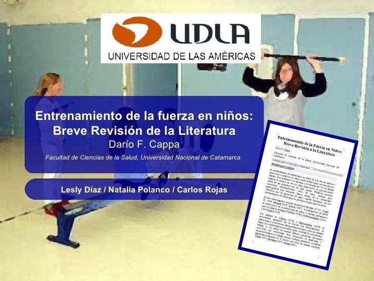 Entrenamiento de la fuerza en niños: Breve Revisión de la Literatura Darío F. Cappa Facultad de Ciencias de la Salud, Univ...