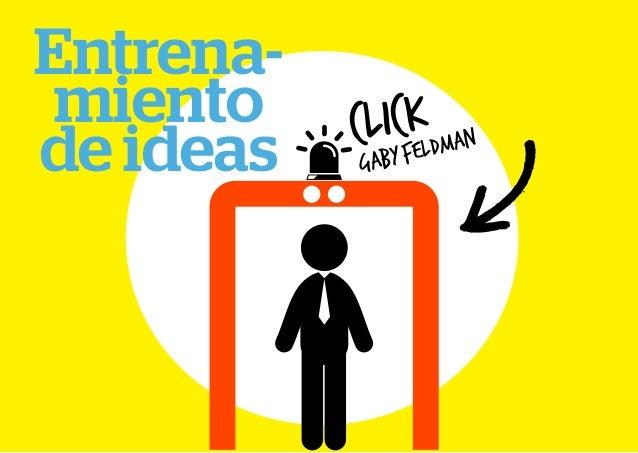 Entrena- miento de ideas click GABYFELDMAN