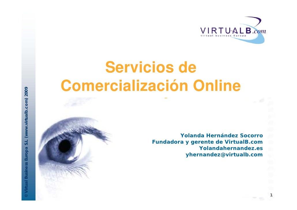 Servicios de                                                          Comercialización Online © Virtual Business Europa S....