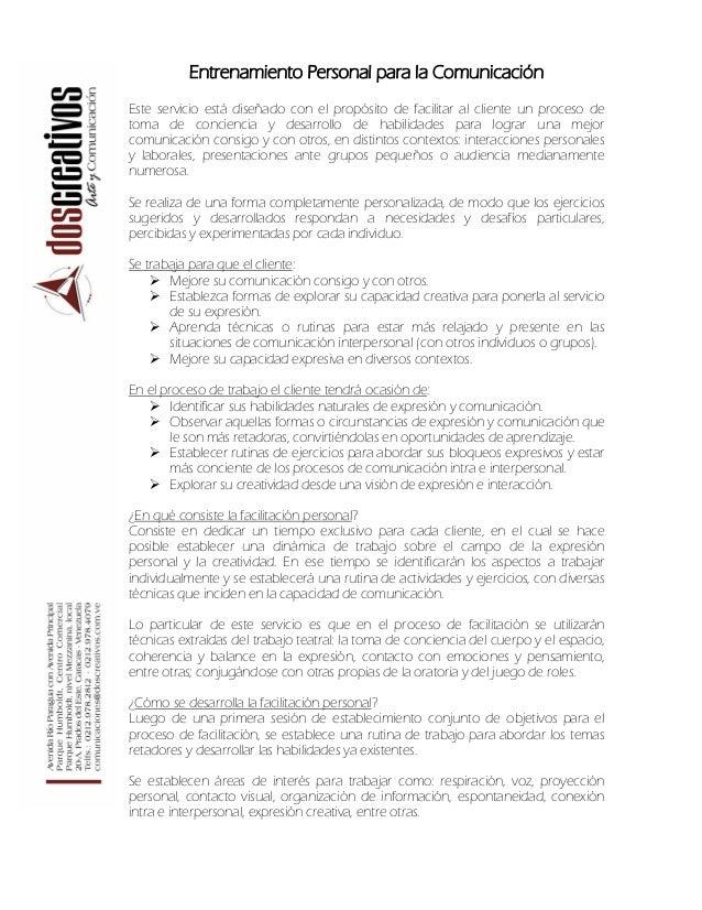 Entrenamiento Personal para la Comunicación Este servicio está diseñado con el propósito de facilitar al cliente un proces...