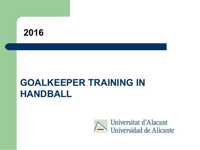 2016 GOALKEEPER TRAINING IN HANDBALL