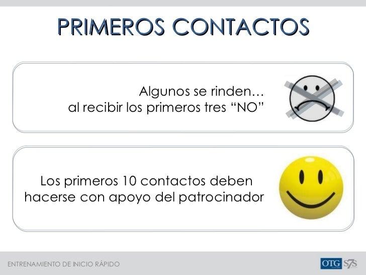 """Los primeros 10 contactos deben  hacerse con apoyo del patrocinador Algunos se rinden… al recibir los primeros tres """"NO"""" P..."""