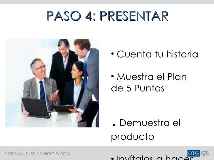 <ul><li>Cuenta tu historia </li></ul><ul><li>Muestra el Plan de 5 Puntos </li></ul><ul><li>.  Demuestra el producto </li><...