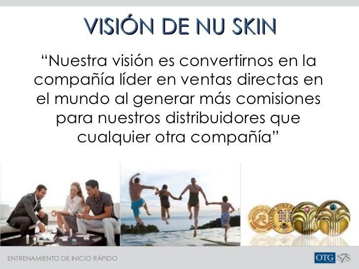 """VISIÓN DE NU SKIN """" Nuestra visión es convertirnos en la compañía líder en ventas directas en el mundo al generar más comi..."""
