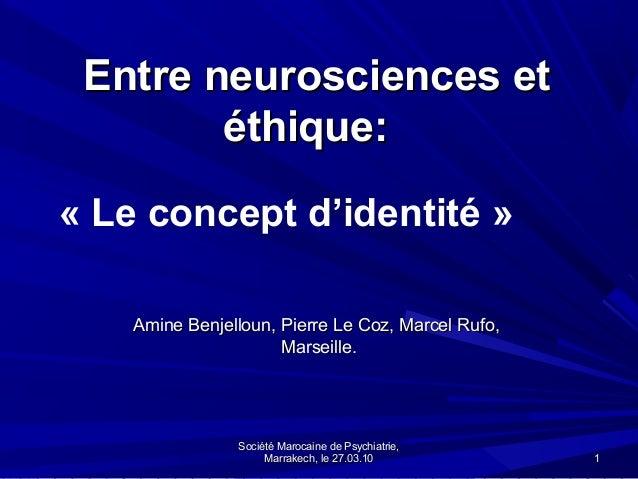Entre neurosciences et        éthique:« Le concept d'identité »    Amine Benjelloun, Pierre Le Coz, Marcel Rufo,          ...