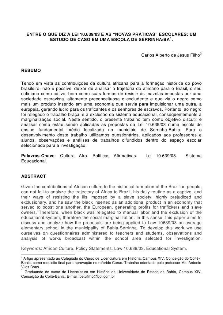 """ENTRE O QUE DIZ A LEI 10.639/03 E AS """"NOVAS PRÁTICAS"""" ESCOLARES: UM             ESTUDO DE CASO EM UMA ESCOLA DE SERRINHA/B..."""