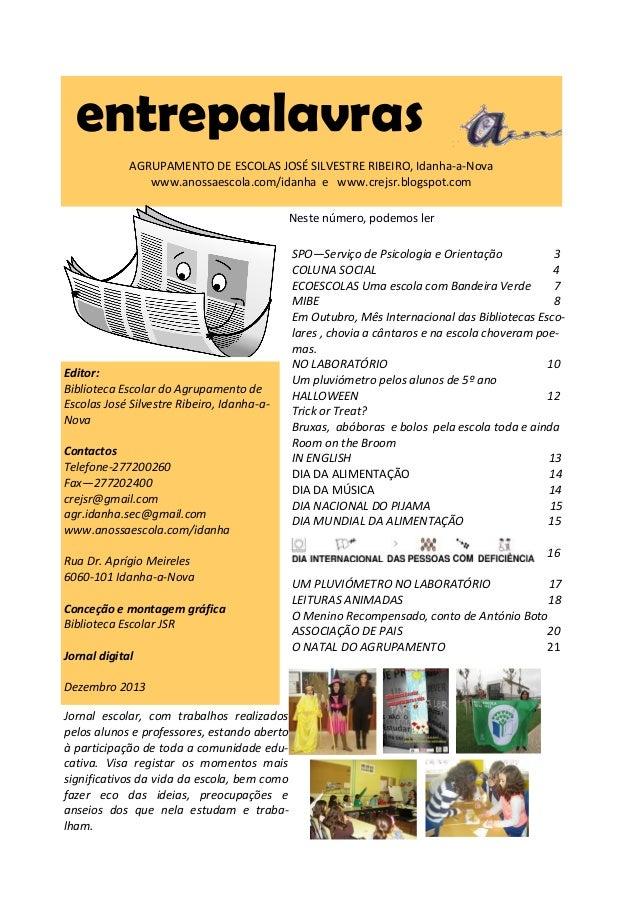 entrepalavras AGRUPAMENTO DE ESCOLAS JOSÉ SILVESTRE RIBEIRO, Idanha-a-Nova www.anossaescola.com/idanha e www.crejsr.blogsp...