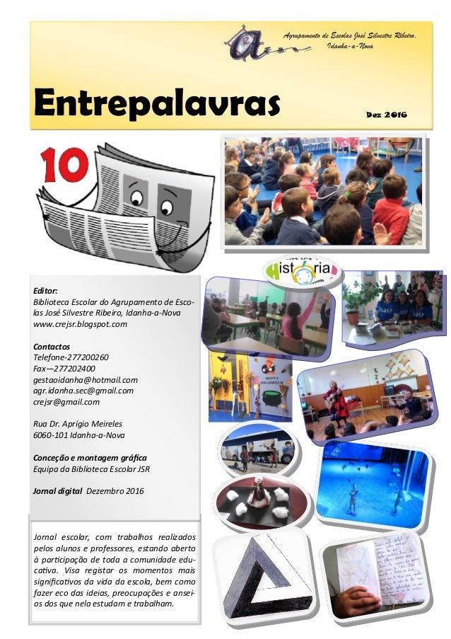 Entrepalavras Jornal escolar, com trabalhos realizados pelos alunos e professores, estando aberto à participação de toda a...