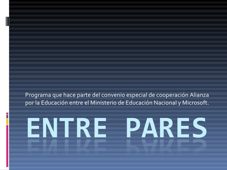 Programa que hace parte del convenio especial de cooperación Alianza por la Educación entre el Ministerio de Educación Nac...