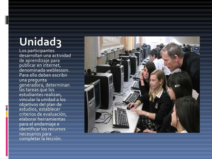 Unidad4 Los participantes se acercan a la comprensión del aprendizaje colaborativo/cooperativo mediado por computador; viv...