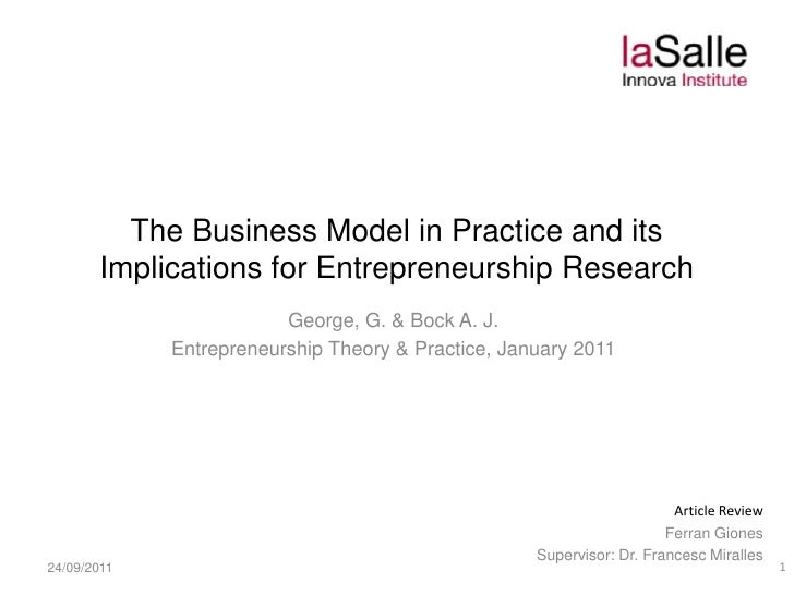 The Business Model in Practice and its Implications for Entrepreneurship Research<br />George, G. & Bock A. J.<br />Entrep...