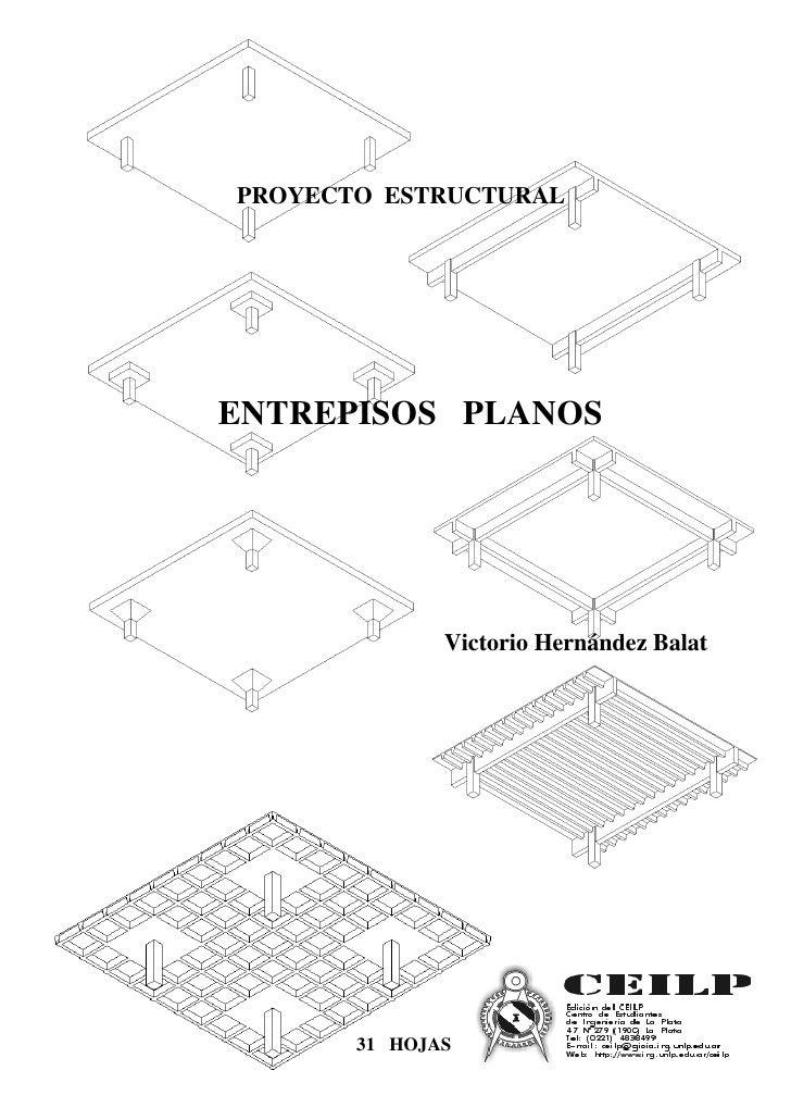 PROYECTO ESTRUCTURALENTREPISOS PLANOS              Victorio Hernández Balat       31 HOJAS