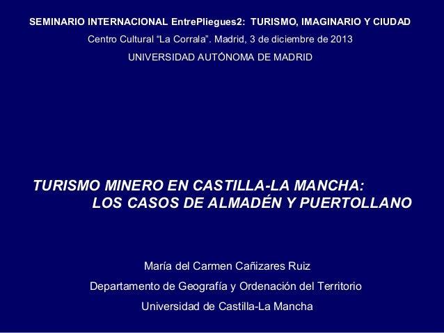 """SEMINARIO INTERNACIONAL EntrePliegues2: TURISMO, IMAGINARIO Y CIUDAD Centro Cultural """"La Corrala"""". Madrid, 3 de diciembre ..."""
