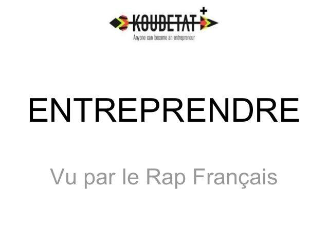 ENTREPRENDRE  Vu par le Rap Français