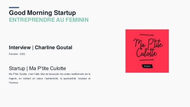 Good Morning Startup ENTREPRENDRE AU FEMININ Interview | Charline Goutal Fonction : CEO Startup | Ma P'tite Culotte Ma P't...