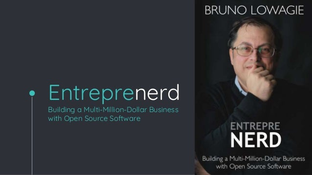 Entreprenerd Building a Multi-Million-Dollar Business with Open Source Software