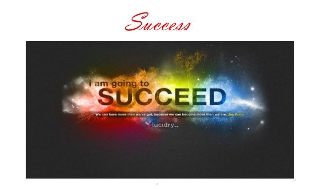 1 Success