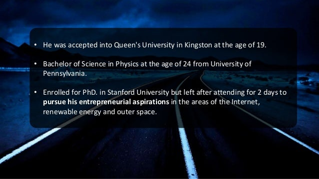 • He was accepted into Queen's University in Kingston at the age of 19. • Bachelor of Science in Physics at the age of 24 ...