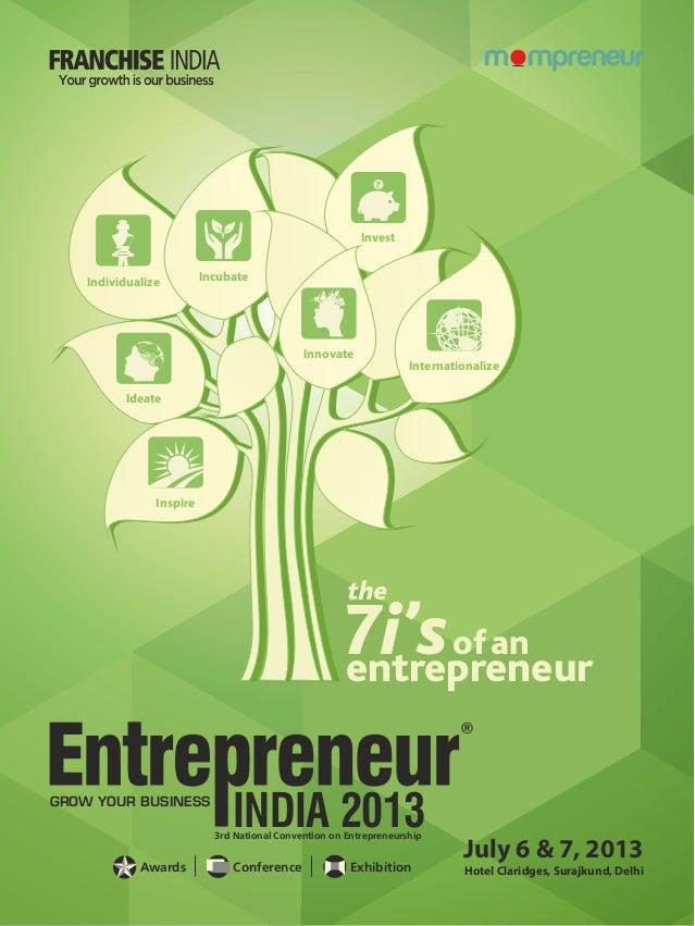 July 6 & 7, 2013Hotel Claridges, Surajkund, DelhiINDIA 2013GROW YOUR BUSINESS3rd National Convention on EntrepreneurshipAw...