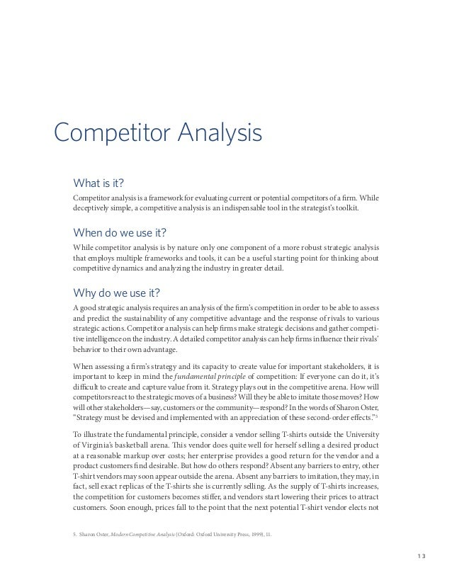 Competitor Analysis What is it? Competitor analysis is a framework for evaluating current or potential competitors of a fi...